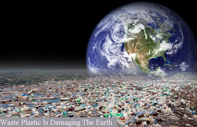 Waste Plastic Is Damaging The Earth
